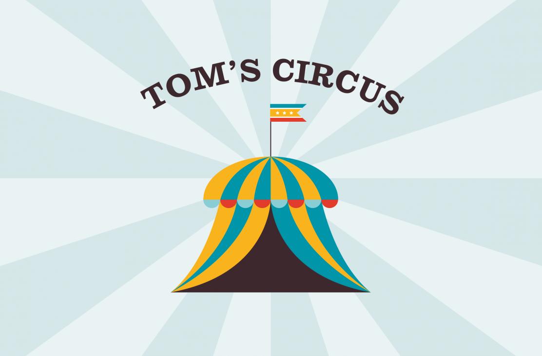 Tom's Circus